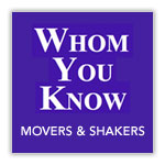 Whom You Know - Movers and Shakers